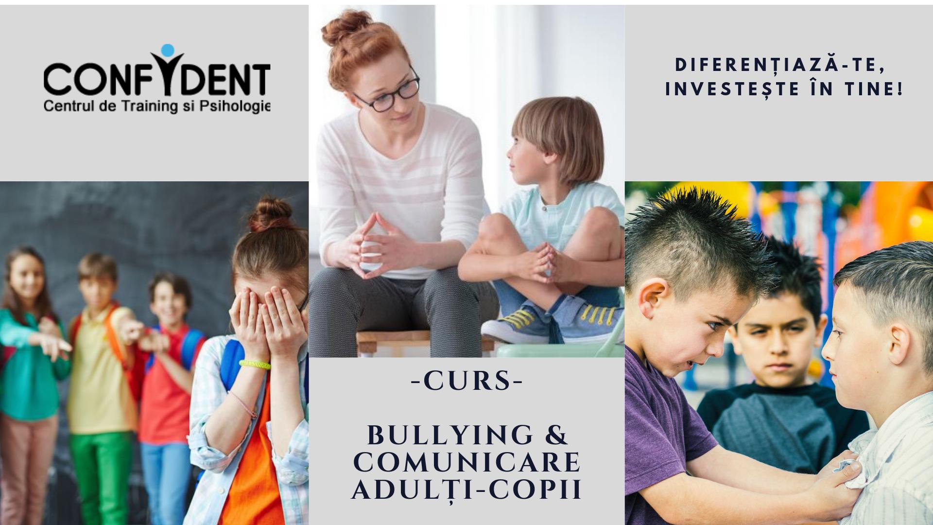 Curs Bullying și Comunicarea adulți-copii