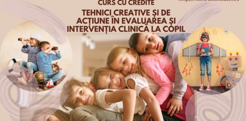 curs cu credite Tehnici creative și de acțiune în evaluarea și intervenția clinică la copil